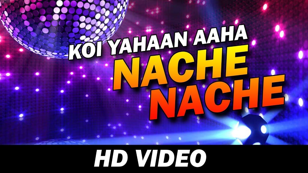 Download Koi yahan aha nache nache | Lyrics Video HD