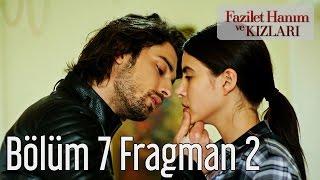 Fazilet Hanım ve Kızları 7. Bölüm 2. Fragman