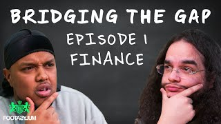 WHAT DO CHUNKZ AND ALHAN DO WITH THEIR MONEY? | BRIDGING THE GAP | EP 1