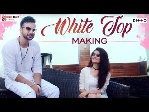 White Top Making | Sakshi Ratti | Prateek Kapoor | Behind the Scenes | New Punjabi Song 2017 thumbnail