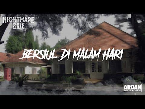 BERSIUL DIMALAM HARI (NIGHTMARE SIDE OFFICIAL 2019) - ARDAN