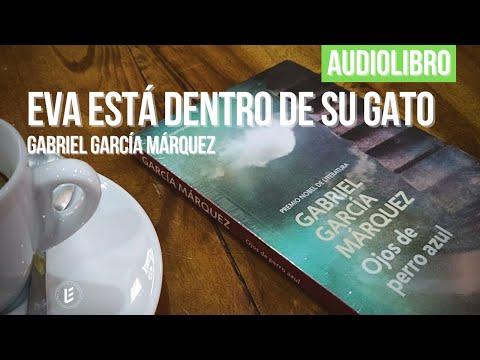 Eva está dentro de su gato - Gabriel García Márquez [AUDIOLIBRO]