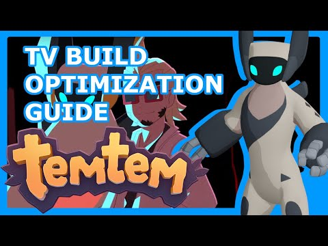 TEMTEM TV BUILD OPTIMIZATION GUIDE - How To Get The Most Out Of Your TV Build In Early Access