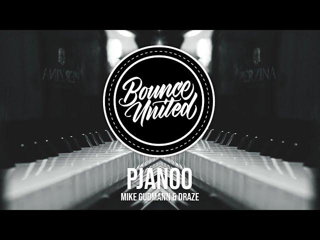 Mike Gudmann & Draze - Pjanoo