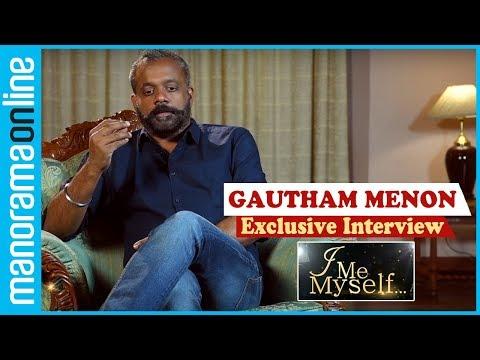 Gautham Menon Exclusive   I Me Myself