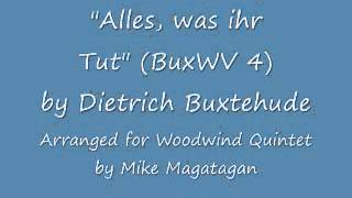 "Alles, was ihr tut"" (BuxWV 4) for Woodwind Quintet"