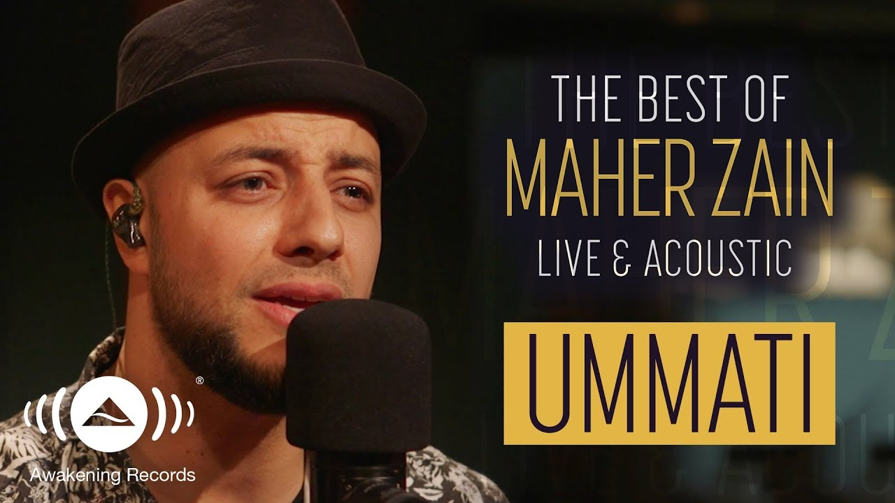Maher Zain - Ummati | ماهر زين - أمَّتي | The Best of Maher Zain Live &  Acoustic