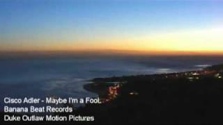 Cisco Adler - Maybe I