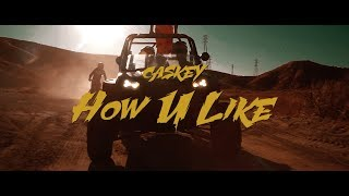 """Caskey """"How U Like"""" Official Video"""