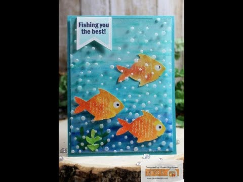 Fishing You The Best Stamp Set By: Gina K. Designs And Zig Clean Color Markers/ Embossed Acetate
