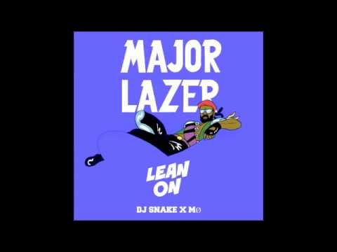 Major Lazer & DJ Snake feat  MØ   Lean On Official Audio
