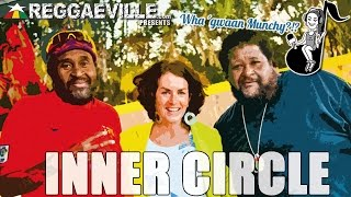 Wha' Gwaan Munchy?!? #20 ★ INNER CIRCLE [February 2015]