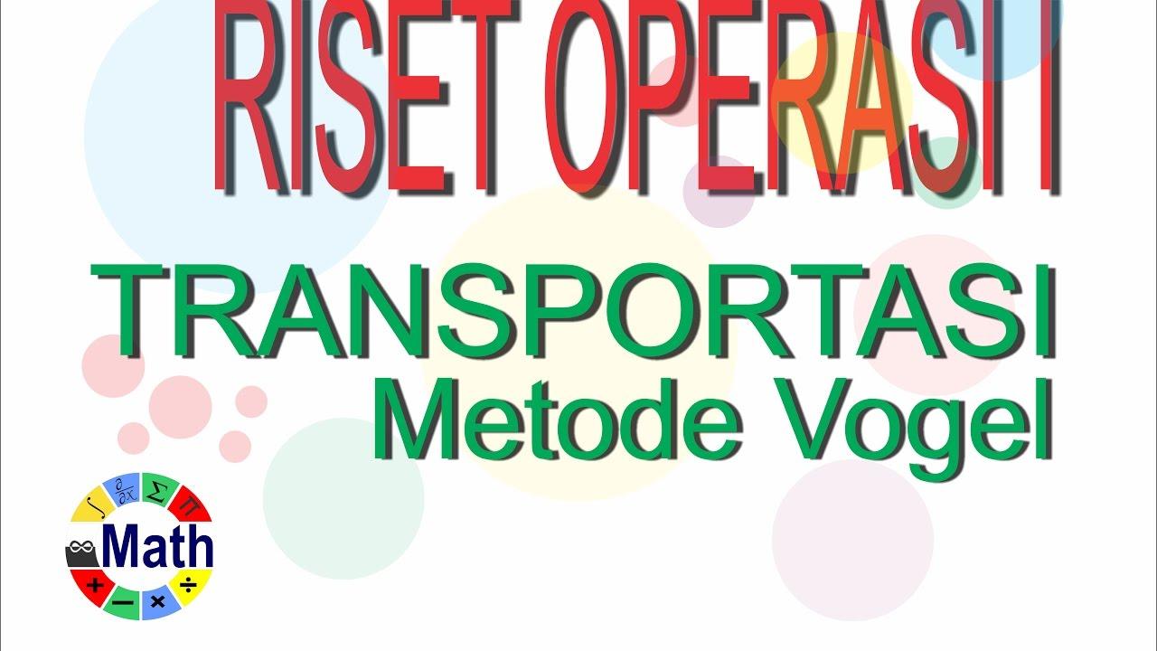 Operation Research Masalah Transportasi Metode Vogel Youtube