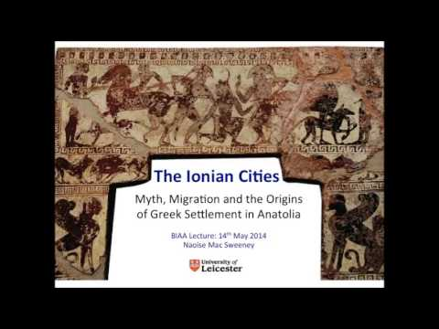 The Ionian Cities: Myth, Migration & Origins of Greek Settlement in Anatolia, Dr Naoise Mac Sweeney
