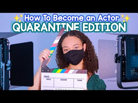 How to Become an Actor DURING QUARANTINE! (Auditions, Agents + Acting Career in 2020)