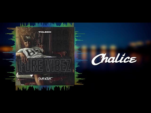 Toledo - Chalice (Pure Vibez) 2019