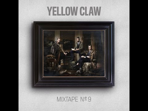 Yellow Claw Mixtape #9 (with Download Link & Tracklist) #YC9