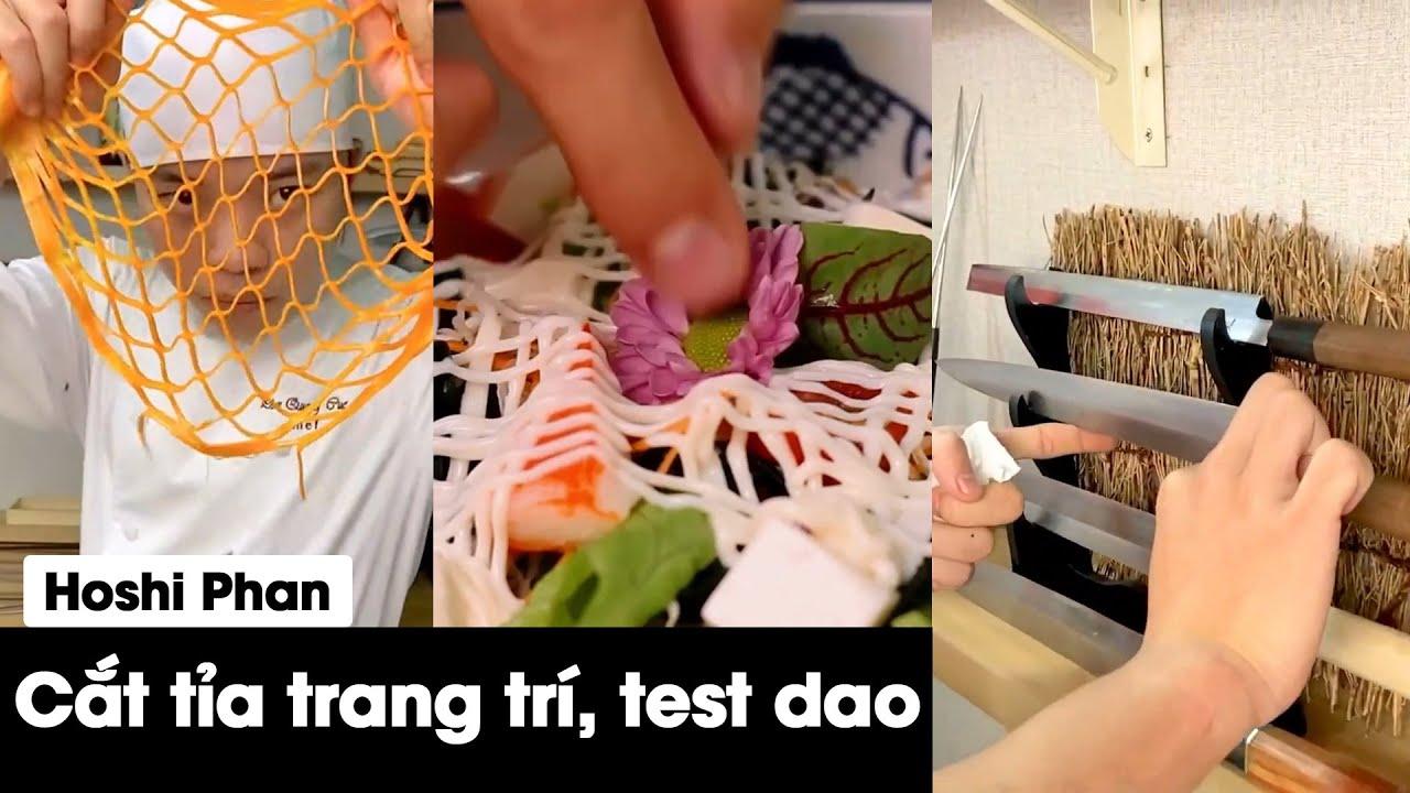 Tổng hợp những cách CẮT TỈA, TRANG TRÍ và TEST DAO SIÊU BÉN của đầu bếp   Đầu Bếp Nhật Hoshi Phan