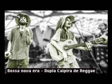 Bossa nova era - Dupla Caipira de Reggae