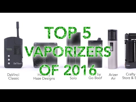 Top 5 Vaporizers of 2016 - What You Need To Know About Them