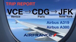 Air France (AF1127 + AF6) I VCE-CDG-JFK I Economy Flex + Premium Economy I A319 + A380 I Trip Report