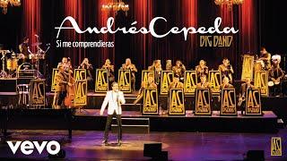 Смотреть клип Andrés Cepeda - Si Me Comprendieras