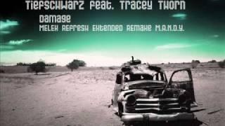 Tiefschwarz feat Tracey Thorn Damage MELEK REfresh Extended