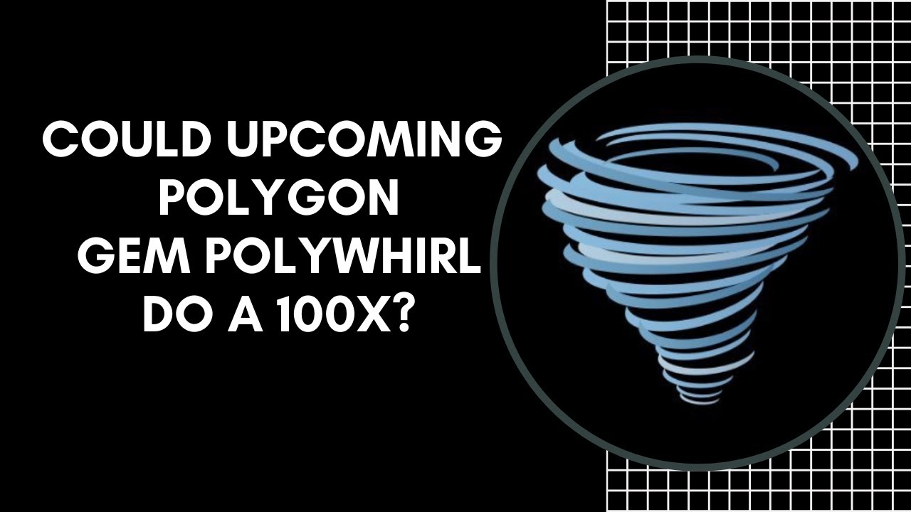 Could Upcoming POLYGON Gem POLYWHIRL Do A 100x? 100x Altcoin