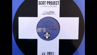 Scot Project - U I Got A Feeling (De Zenk Mix) (HQ)