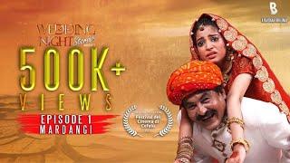 Wedding Night Stories | Episode 01 | Mardangi | Rashid Farooqi | Farogh Kifayat | Urdu | Hindi