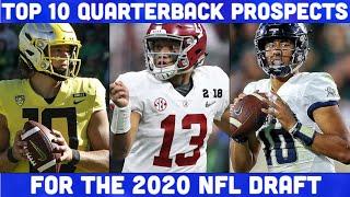 (Pre-Season) Top 10 Quarterback Prospects For The 2020 NFL Draft | NFL | CFB