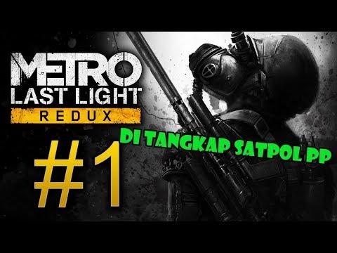 METRO LAST LIGHT REDUX INDONESIA PART #1 DI TANGKAP SATPOL PP
