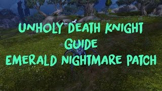 Unholy Death Knight Legion Guide Emerald Nightmare Patch