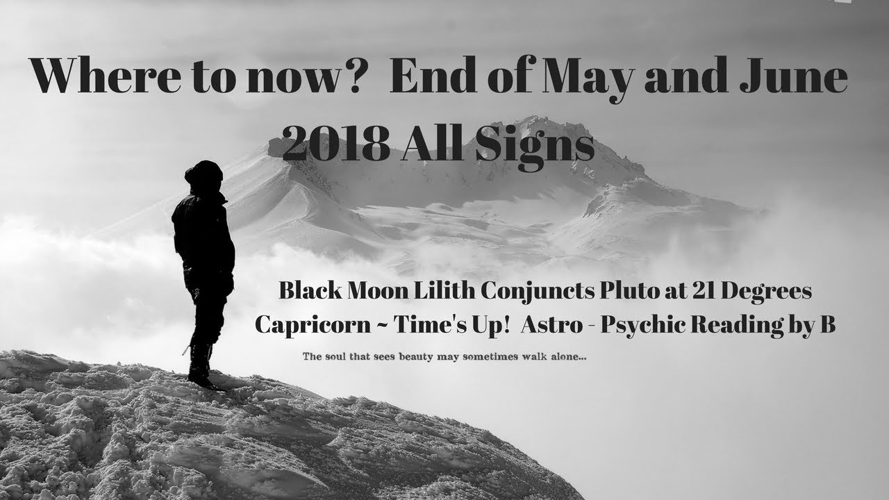 Black Moon Lilith Conjuncting Pluto End of May & June 2018 ~ What type of  justice are you receiving?