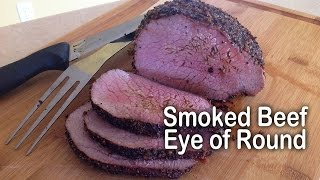 Smoked Beef Eye Of Round