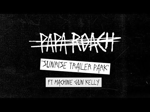 Papa Roach  Sunrise Trailer Park Behind The Track