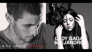 Nick Jonas vs. Lady Gaga - Jealous Alejandro (Mashup)