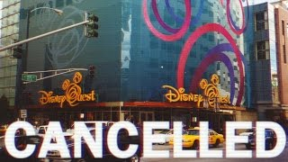 Cancelled - Disney Quest