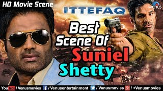 Best Scene Of Sunil Shetty | Ittefaq | Hindi Movies | Bollywood Action Scenes | Sunil Shetty Movies