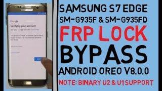 Samsung S7 Edge SM-G935F & SM-G935FD FRP Lock Bypass On Android Oreo V8.0.0