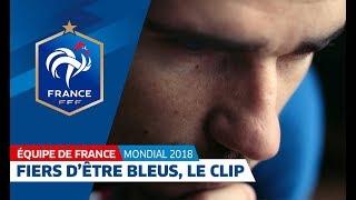 Coupe du Monde 2018 : Fiers d'être Bleus !