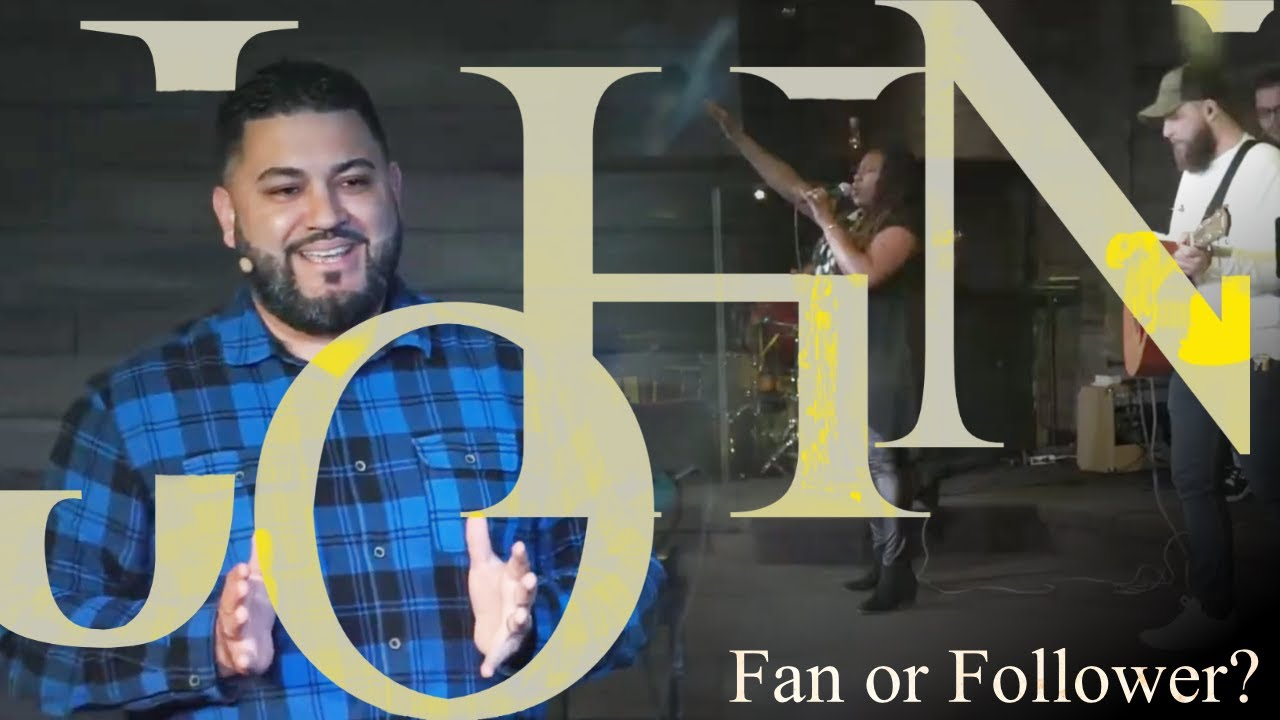 The Gospel of John- Fan or Follower?