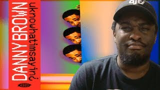"""Gambar cover DANNY BROWN - """"UKNOWHATIMSAYIN"""" FIRST REACTION/REVIEW!!!"""