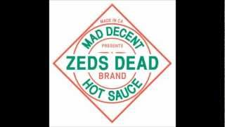 Zeds Dead - Playa (Hot Sauce Ep) [Free Download]