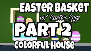 EASTER BASKET W/ EGGS COLORFUL HOUSE (PART 2) | Bloxburg Speedbuild | Roblox