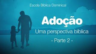 Adoração - Uma perspectiva bíblica  - Parte 2 | Escola dominical 20/06/21