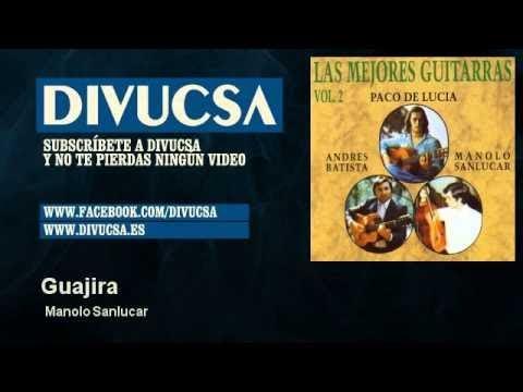 Manolo Sanlucar - Guajira