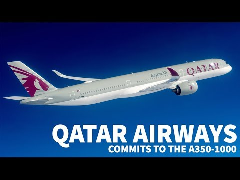 QATAR AIRWAYS Coverts ORDERS to A350-1000
