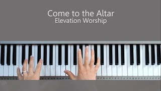 Oh Come to the Altar - Elevation Worship Piano Tutorial