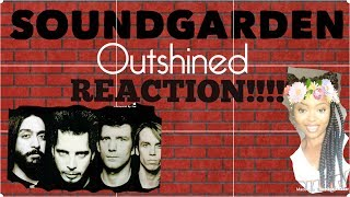 Soundgarden- Outshined REACTION!!!!